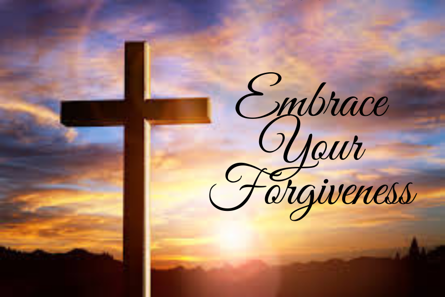 EMBRACE YOUR FORGIVENESS